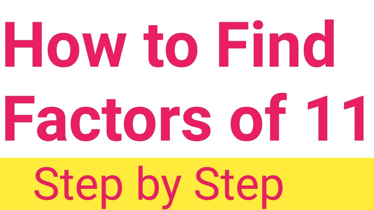 Factor of 11 - What is Factor of 11? How to Find Factor of 11?